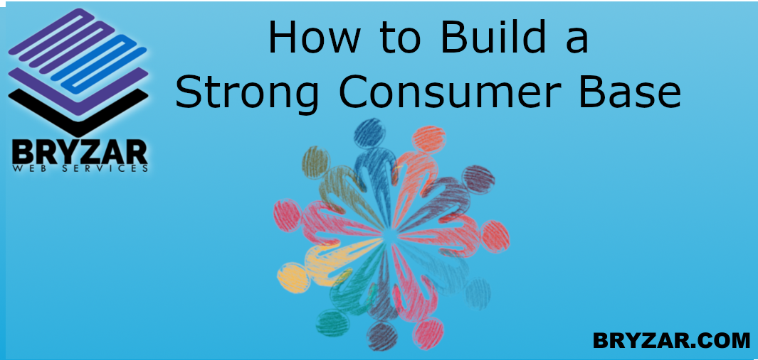 How to Build a Strong Consumer Base