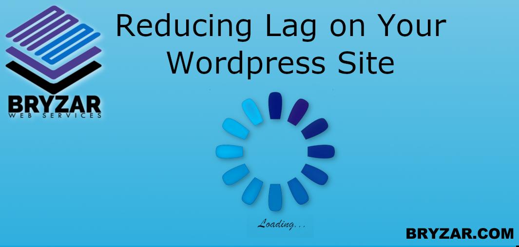 Reducing Lag on your WordPress Website