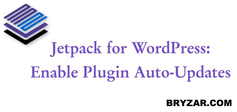 WordPress: Enabling Jetpack Plugin Auto-Updates
