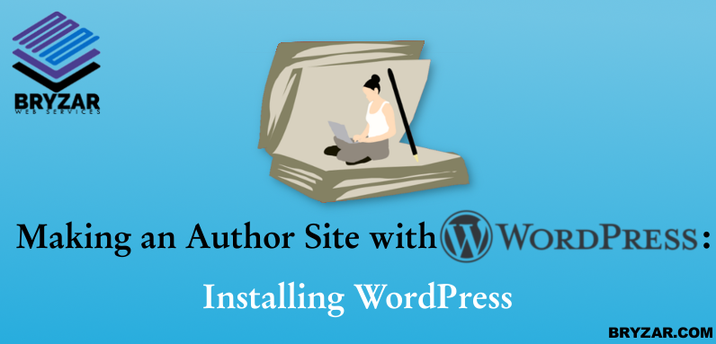 Making an Author Site with WordPress – Installing WordPress