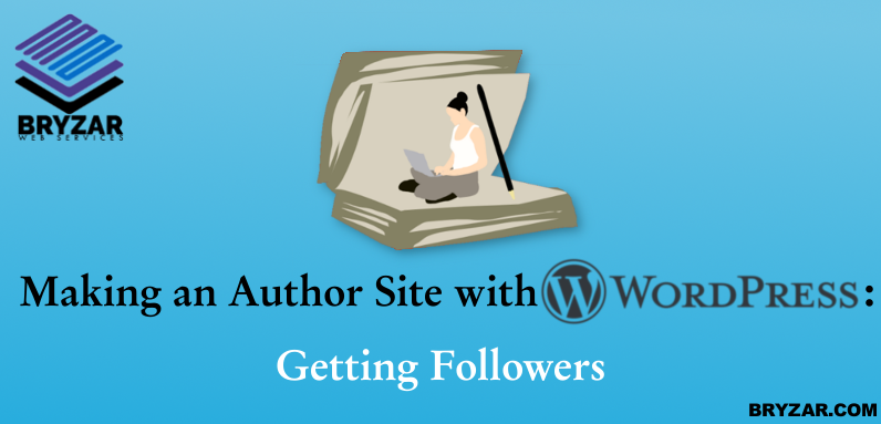Making an Author Site with WordPress –  Getting Followers