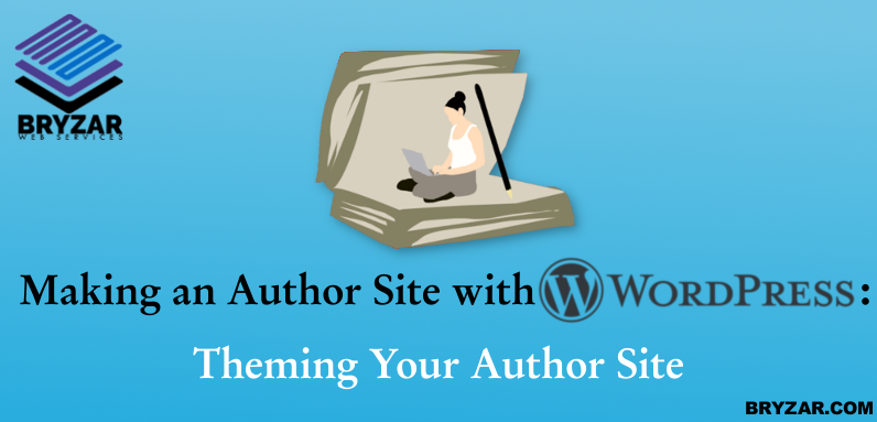 Making an Author Site with WordPress – Theming Your Author Site