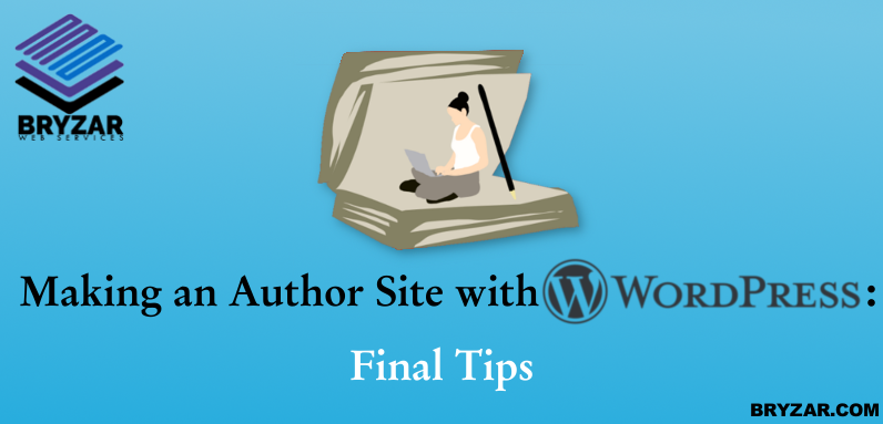 Making an Author Site with WordPress –  Final Tips